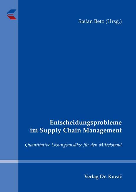 Cover: Entscheidungsprobleme im Supply Chain Management