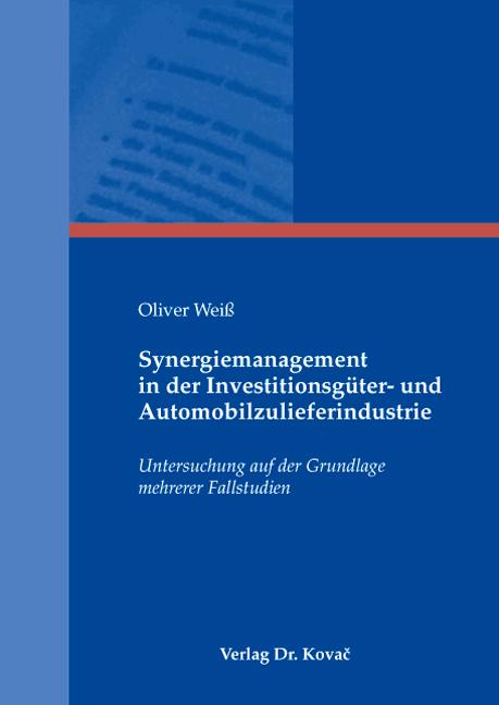 Cover: Synergiemanagement in der Investitionsgüter- und Automobilzulieferindustrie