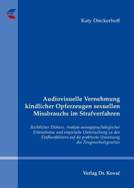 Cover: Audiovisuelle Vernehmung kindlicher Opferzeugen sexuellen Missbrauchs im Strafverfahren
