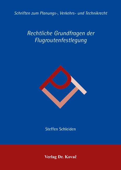 Cover: Rechtliche Grundfragen der Flugroutenfestlegung