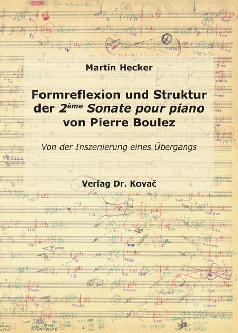 Cover: Formreflexion und Struktur der 2ème Sonate pour piano von Pierre Boulez