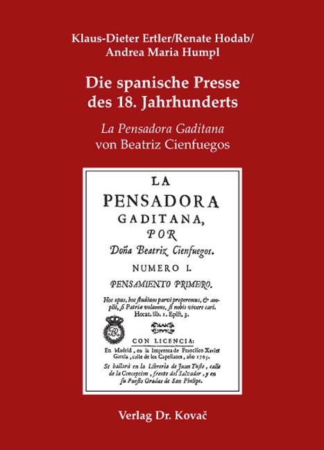 Cover: Die spanische Presse des 18. Jahrhunderts