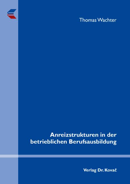 Cover: Anreizstrukturen in der betrieblichen Berufsausbildung
