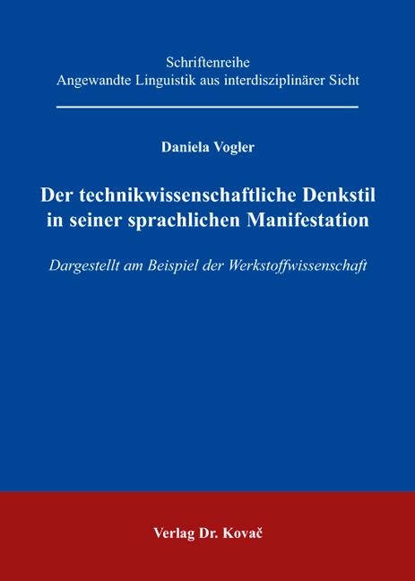 Cover: Der technikwissenschaftliche Denkstil in seiner sprachlichen Manifestation