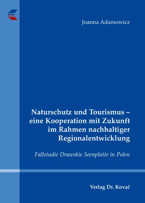 Cover: Naturschutz und Tourismus – eine Kooperation mit Zukunft im Rahmen nachhaltiger Regionalentwicklung