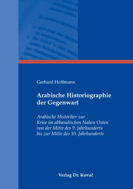 Cover: Arabische Historiographie der Gegenwart