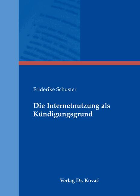 Cover: Die Internetnutzung als Kündigungsgrund