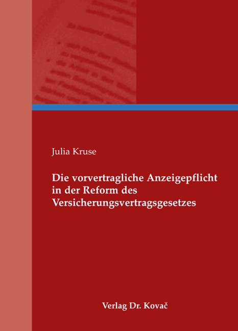 Cover: Die vorvertragliche Anzeigepflicht in der Reform des Versicherungsvertragsgesetzes