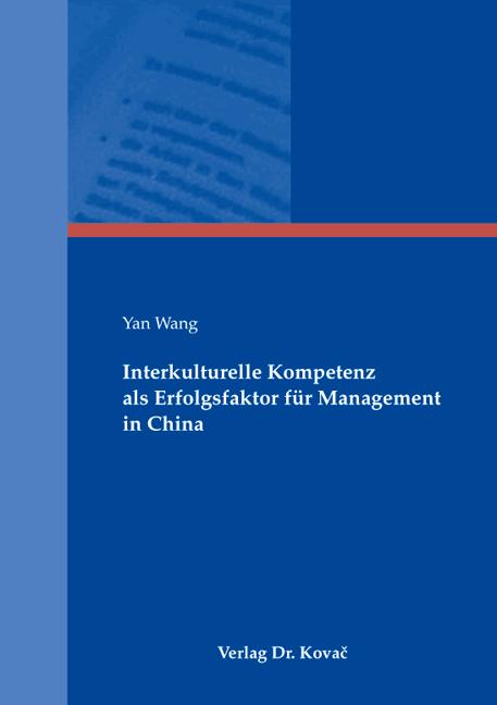 Cover: Interkulturelle Kompetenz als Erfolgsfaktor für Management in China