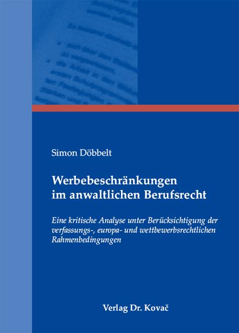 Cover: Werbebeschränkungen im anwaltlichen Berufsrecht