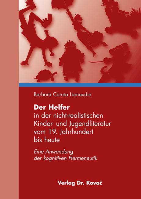 Cover: Der Helfer in der nicht-realistischen Kinder- und Jugendliteratur vom 19. Jahrhundert bis heute