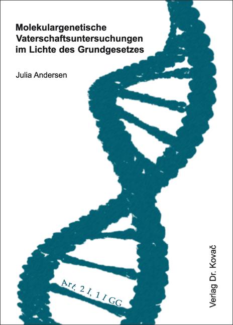 Cover: Molekulargenetische Vaterschaftsuntersuchungen im Lichte des Grundgesetzes