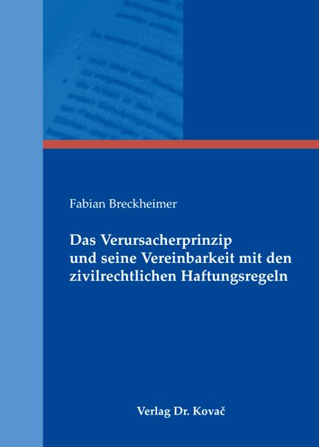 Cover: Das Verursacherprinzip und seine Vereinbarkeit mit den zivilrechtlichen Haftungsregeln