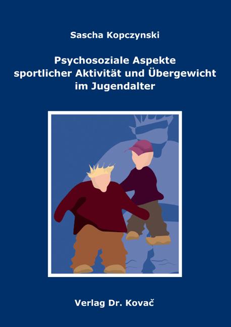 Cover: Psychosoziale Aspekte sportlicher Aktivität und Übergewicht im Jugendalter