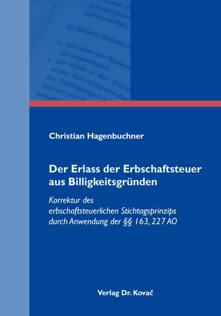 Cover: Der Erlass der Erbschaftsteuer aus Billigkeitsgründen