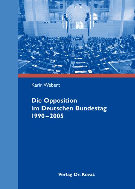 Cover: Die Opposition im Deutschen Bundestag 1990–2005