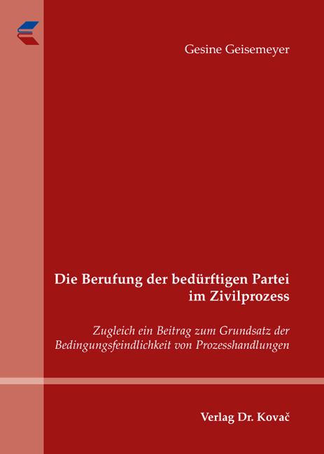 Cover: Die Berufung der bedürftigen Partei im Zivilprozess