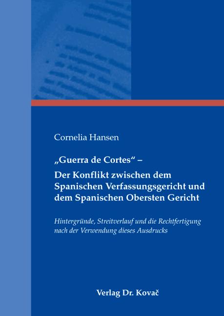 """Cover: """"Guerra de Cortes"""" – Der Konflikt zwischen dem Spanischen Verfassungsgericht und dem Spanischen Obersten Gericht"""