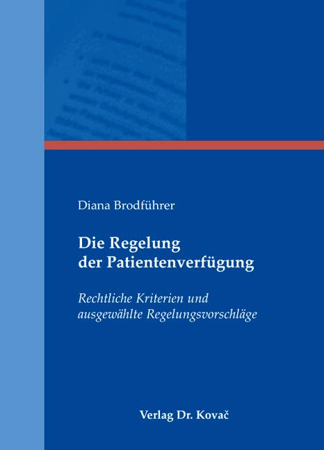 Cover: Die Regelung der Patientenverfügung