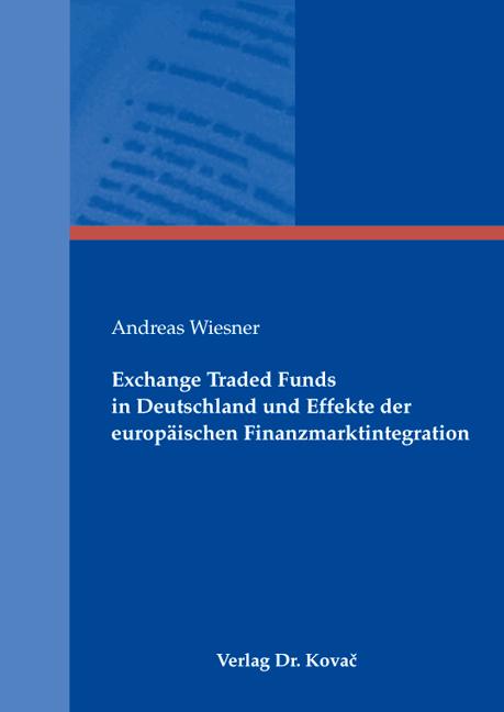 Cover: Exchange Traded Funds in Deutschland und Effekte der europäischen Finanzmarktintegration