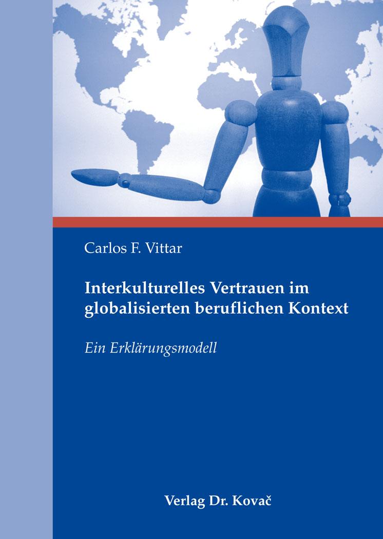 Cover: Interkulturelles Vertrauen im globalisierten beruflichen Kontext