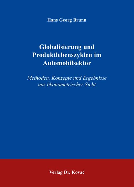 Cover: Globalisierung und Produktlebenszyklen im Automobilsektor