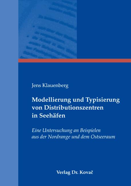 Cover: Modellierung und Typisierung von Distributionszentren in Seehäfen