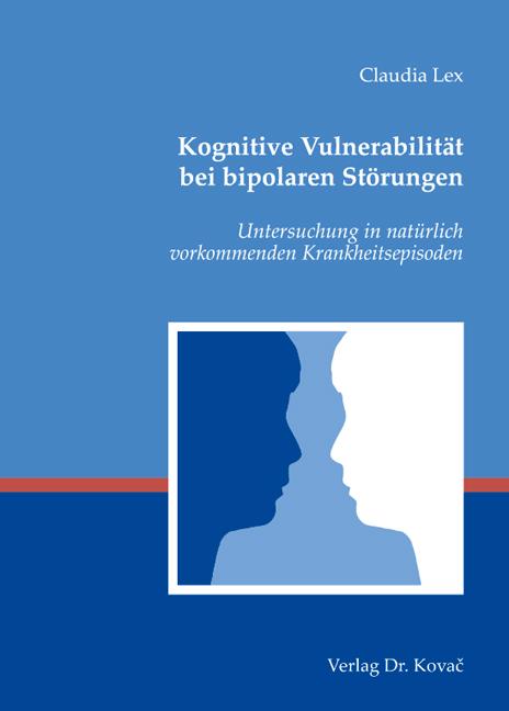 Cover: Kognitive Vulnerabilität bei bipolaren Störungen