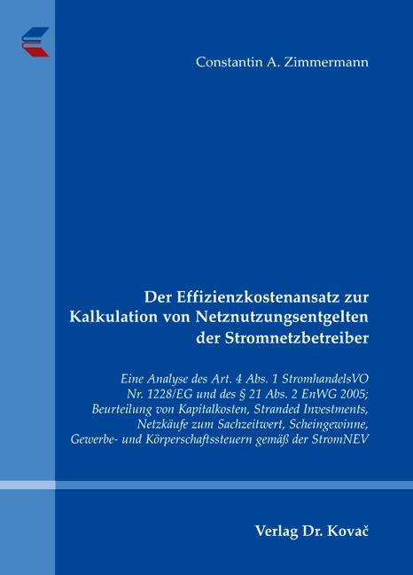 Cover: Der Effizienzkostenansatz zur Kalkulation von Netznutzungsentgelten der Stromnetzbetreiber