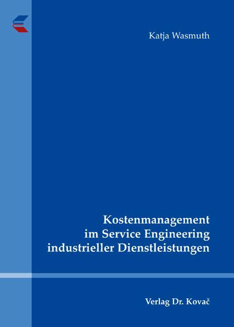 Cover: Kostenmanagement im Service Engineering industrieller Dienstleistungen