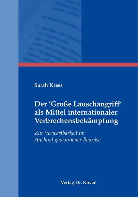 Cover: Der 'Große Lauschangriff' als Mittel internationaler Verbrechensbekämpfung