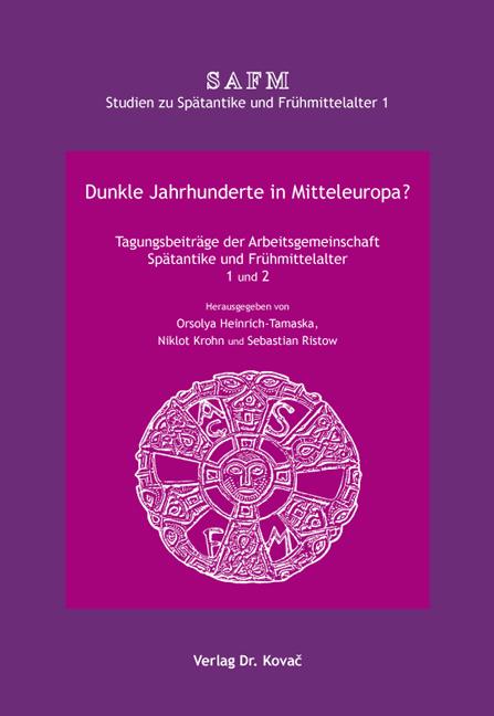 Cover: Dunkle Jahrhunderte in Mitteleuropa?