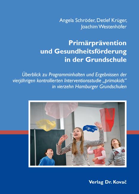 Cover: Primärprävention und Gesundheitsförderung in der Grundschule