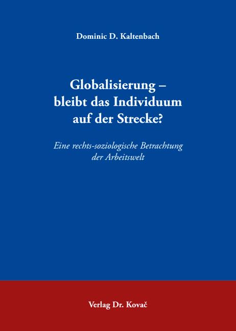 Cover: Globalisierung – bleibt das Individuum auf der Strecke?