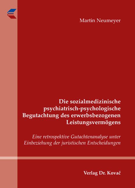 Cover: Die sozialmedizinische psychiatrisch-psychologische Begutachtung des erwerbsbezogenen Leistungsvermögens