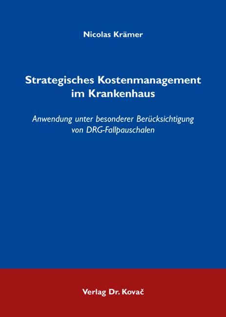 Cover: Strategisches Kostenmanagement im Krankenhaus