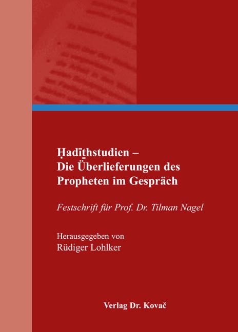 Cover: Hadithstudien – Die Überlieferungen des ProphetenimGespräch