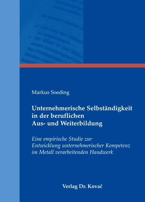 Cover: Unternehmerische Selbständigkeit in der beruflichen Aus- und Weiterbildung