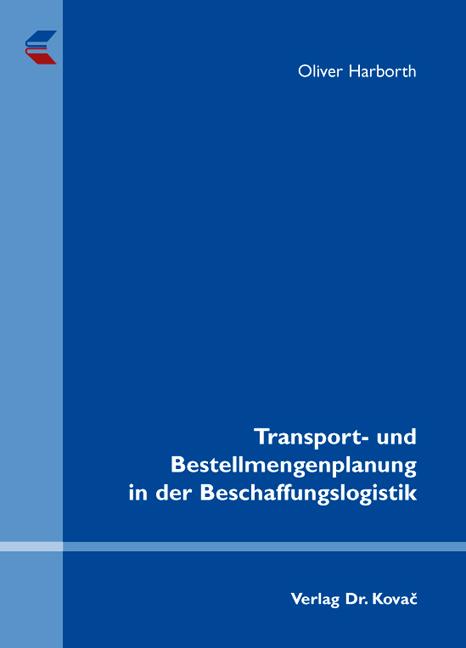 Cover: Transport- und Bestellmengenplanung in der Beschaffungslogistik