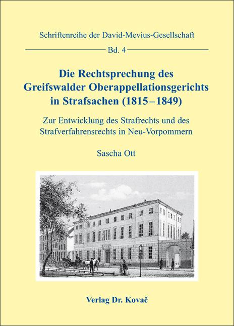 Cover: Die Rechtsprechung des Greifswalder Oberappellationsgerichts in Strafsachen (1815–1849)