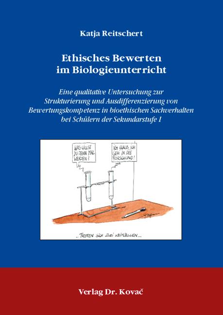 Cover: Ethisches Bewerten im Biologieunterricht