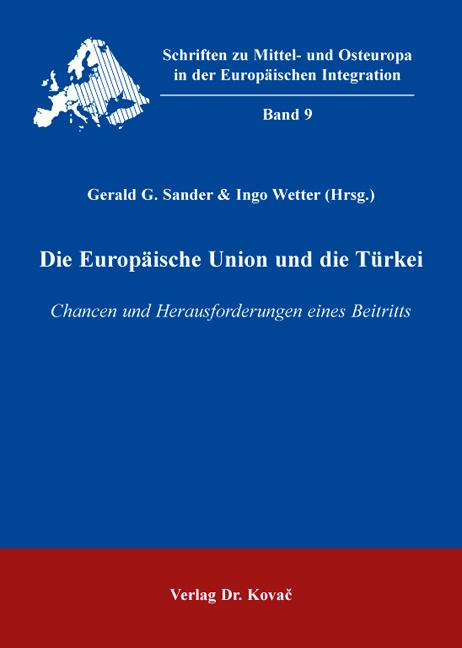 Cover: Die Europäische Union und die Türkei
