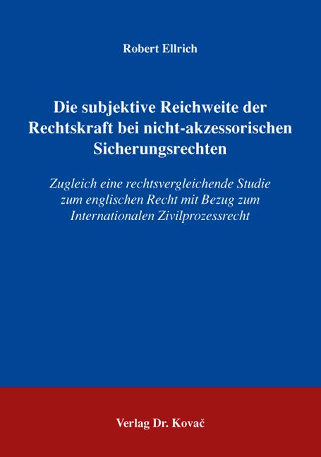 Cover: Die subjektive Reichweite der Rechtskraft bei nicht-akzessorischen Sicherungsrechten