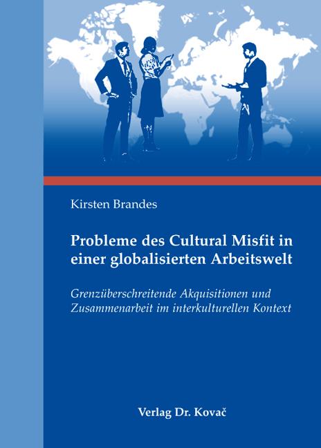 Cover: Probleme des Cultural Misfit in einer globalisierten Arbeitswelt