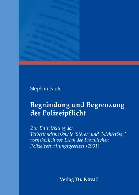 Cover: Begründung und Begrenzung der Polizeipflicht