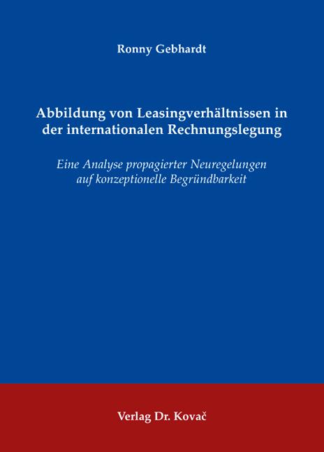 Cover: Abbildung von Leasingverhältnissen in der internationalen Rechnungslegung