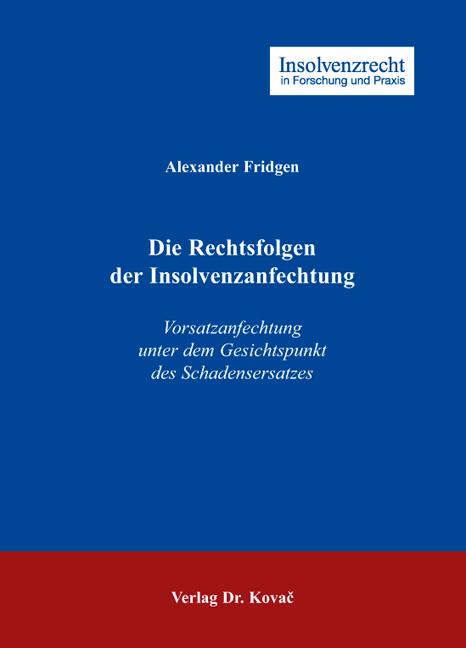 Cover: Die Rechtsfolgen der Insolvenzanfechtung