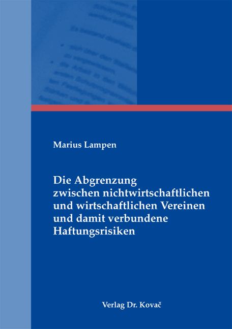 Cover: Die Abgrenzung zwischen nichtwirtschaftlichen und wirtschaftlichen Vereinen und damit verbundene Haftungsrisiken