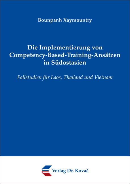 Cover: Die Implementierung von Competency-Based-Training-Ansätzen in Südostasien