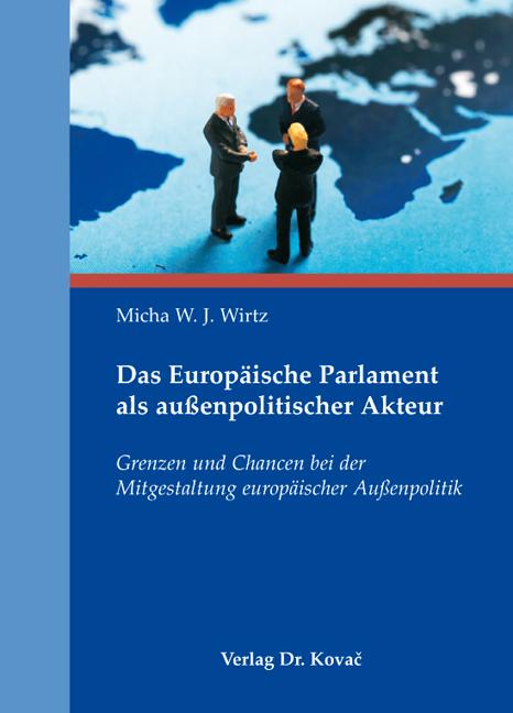 Cover: Das Europäische Parlament als außenpolitischer Akteur